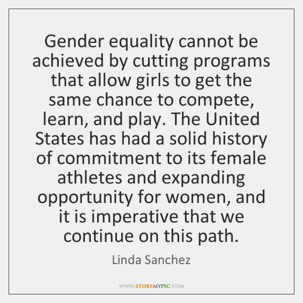 Gender equality cannot be achieved by cutting programs that allow girls to ...
