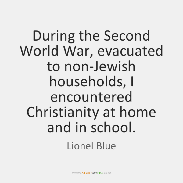 During the Second World War, evacuated to non-Jewish households, I encountered Christianity ...