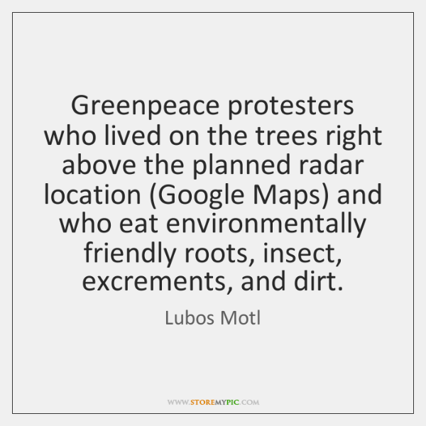 Greenpeace protesters who lived on the trees right above the planned radar ...
