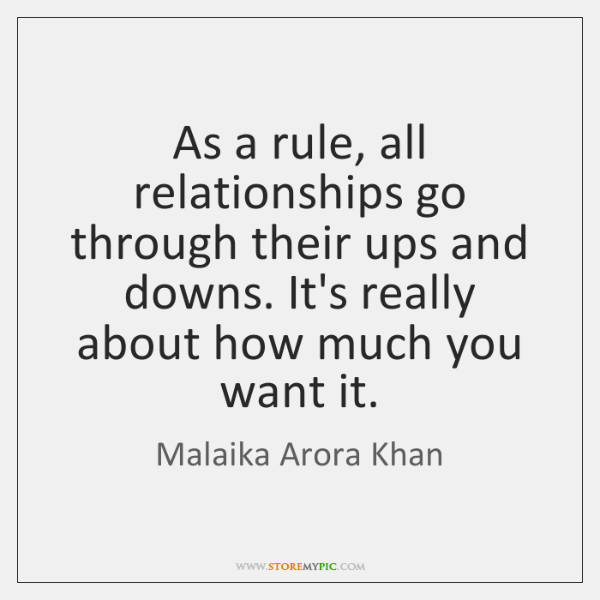 As A Rule All Relationships Go Through Their Ups And Downs Its