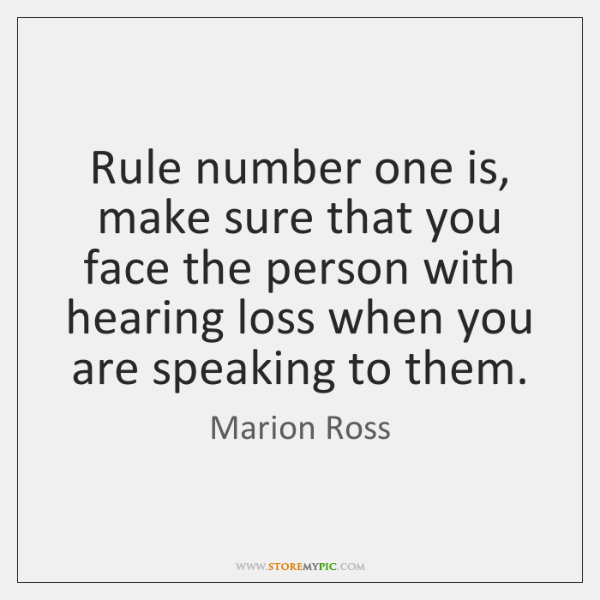 Rule number one is, make sure that you face the person with ...