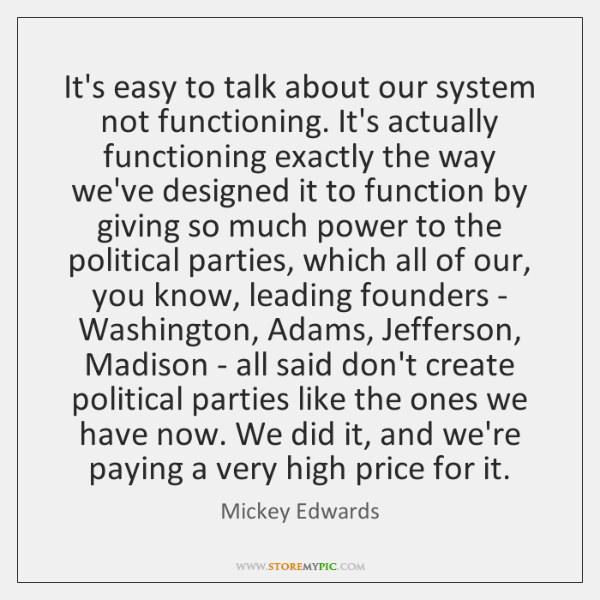 It's easy to talk about our system not functioning. It's actually functioning ...