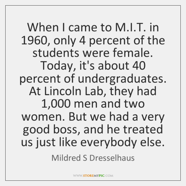 When I came to M.I.T. in 1960, only 4 percent of the ...