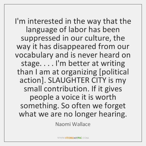 I'm interested in the way that the language of labor has been ...