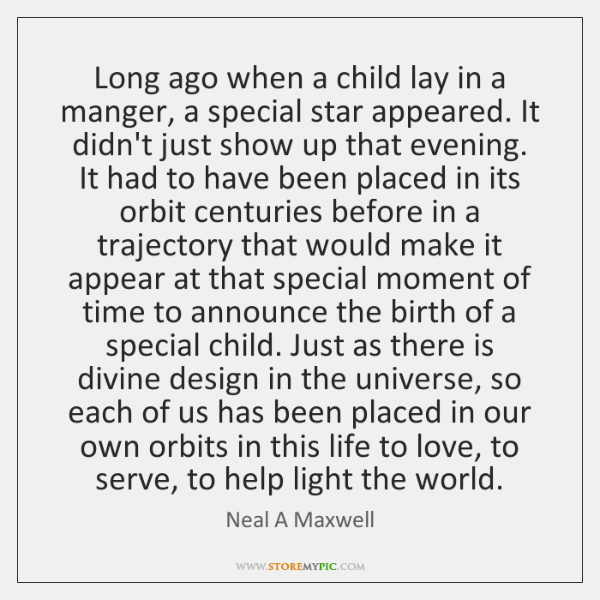 Long ago when a child lay in a manger, a special star ...