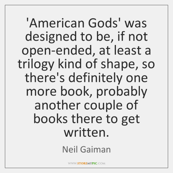 'American Gods' was designed to be, if not open-ended, at least a ...