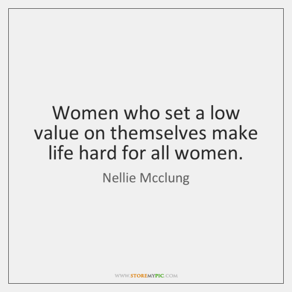 Women who set a low value on themselves make life hard for ...