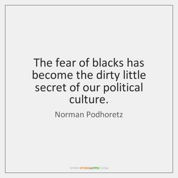 The fear of blacks has become the dirty little secret of our ...