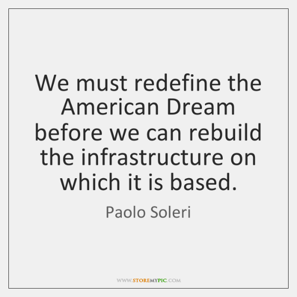 We must redefine the American Dream before we can rebuild the infrastructure ...