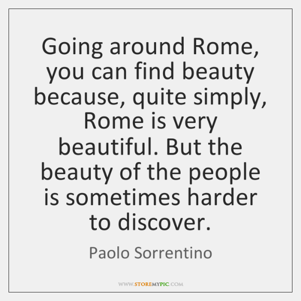 Going around Rome, you can find beauty because, quite simply, Rome is ...