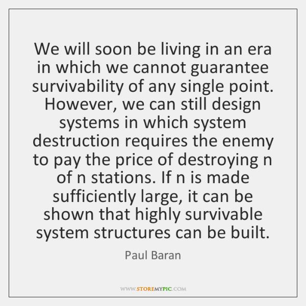 We will soon be living in an era in which we cannot ...