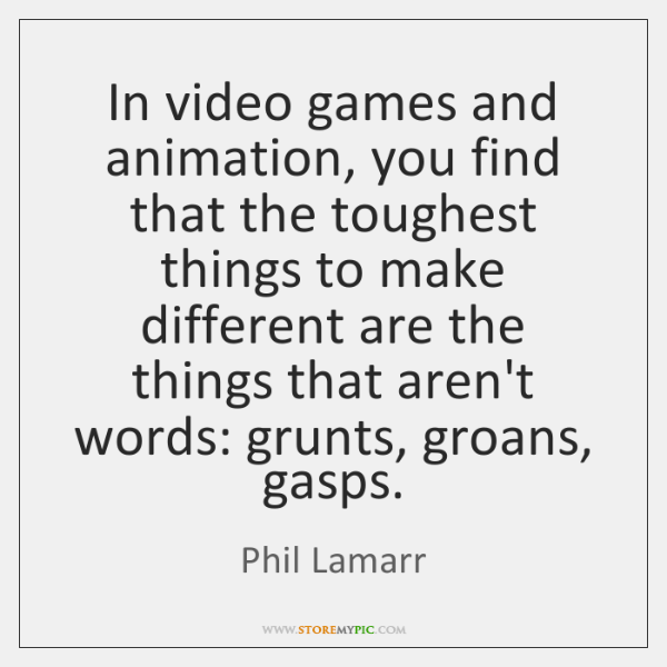 In video games and animation, you find that the toughest things to ...