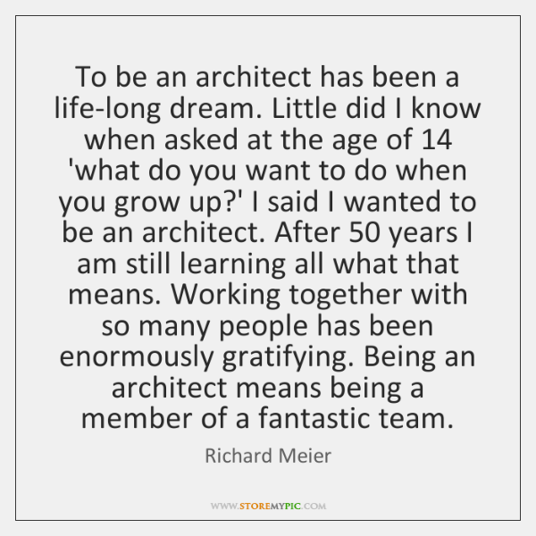To be an architect has been a life-long dream. Little did I ...