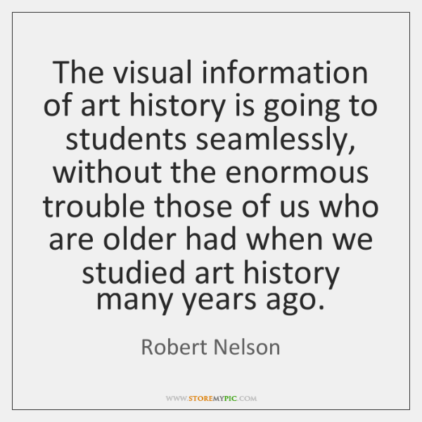 The visual information of art history is going to students seamlessly, without ...