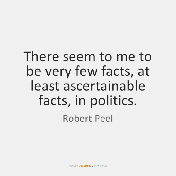 There seem to me to be very few facts, at least ascertainable ...