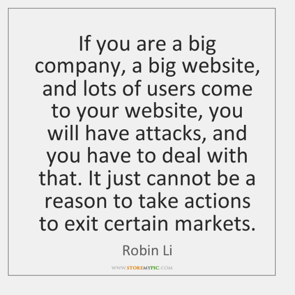 If you are a big company, a big website, and lots of ...