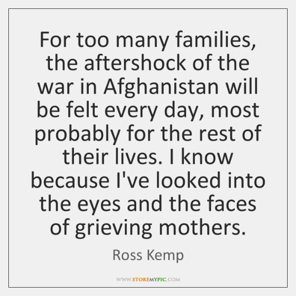 For too many families, the aftershock of the war in Afghanistan will ...