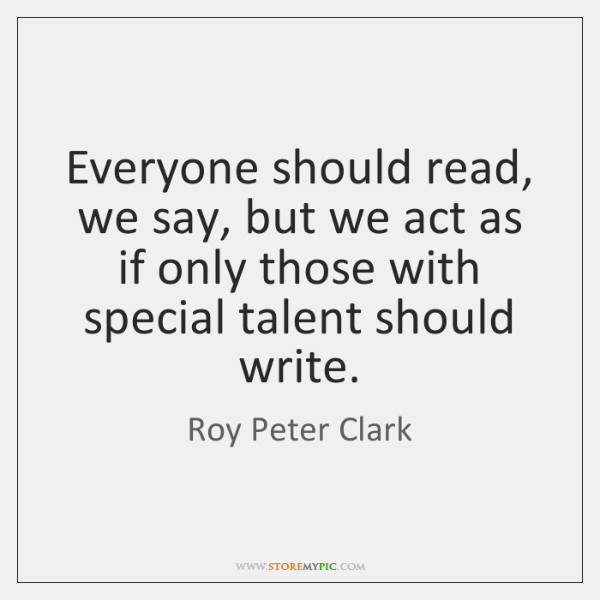 Everyone should read, we say, but we act as if only those ...