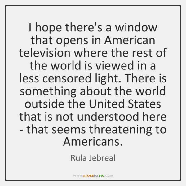 I hope there's a window that opens in American television where the ...