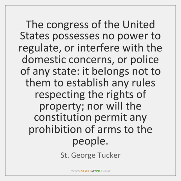 The congress of the United States possesses no power to regulate, or ...