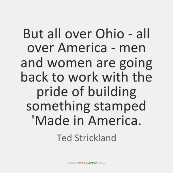 But all over Ohio - all over America - men and women ...