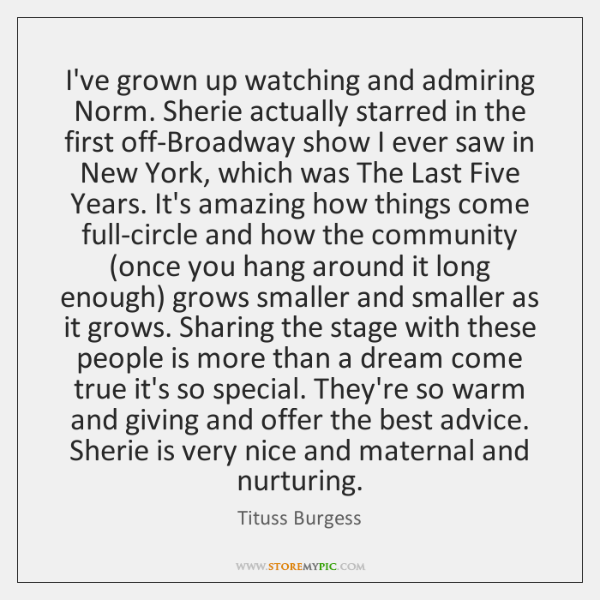 I've grown up watching and admiring Norm. Sherie actually starred in the ...