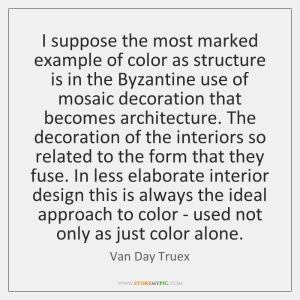 I suppose the most marked example of color as structure is in ...