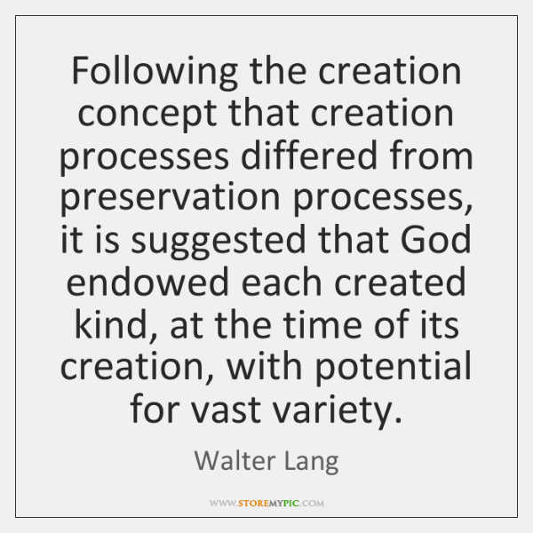Following the creation concept that creation processes differed from preservation processes, it ...