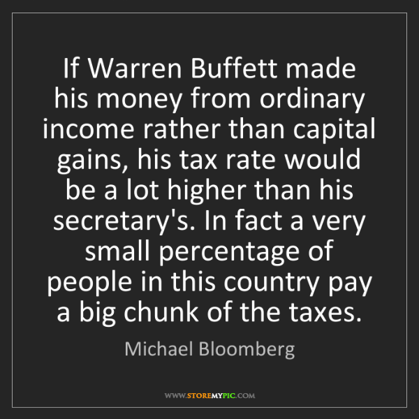 Michael Bloomberg: If Warren Buffett made his money from ordinary income...