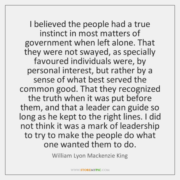 I believed the people had a true instinct in most matters of ...