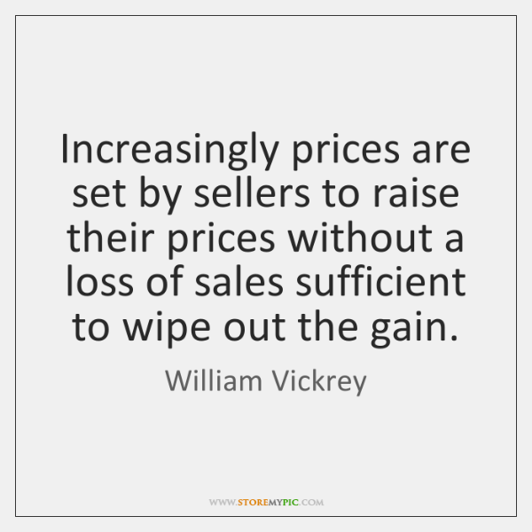 Increasingly prices are set by sellers to raise their prices without a ...