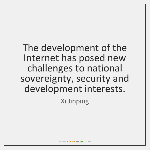 The development of the Internet has posed new challenges to national sovereignty, ...