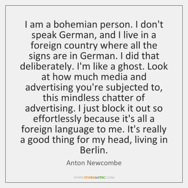 I am a bohemian person. I don't speak German, and I live ...
