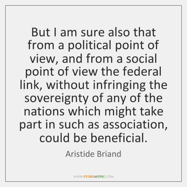 But I am sure also that from a political point of view, ...