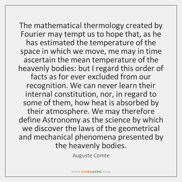 The mathematical thermology created by Fourier may tempt us to hope that, ...
