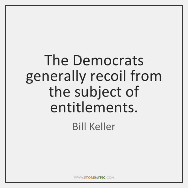 The Democrats Generally Recoil From The Subject Of Entitlements