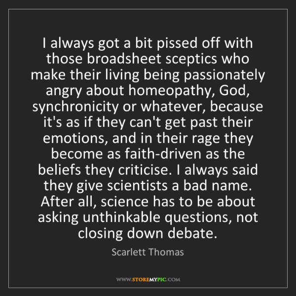 Scarlett Thomas: I always got a bit pissed off with those broadsheet sceptics...