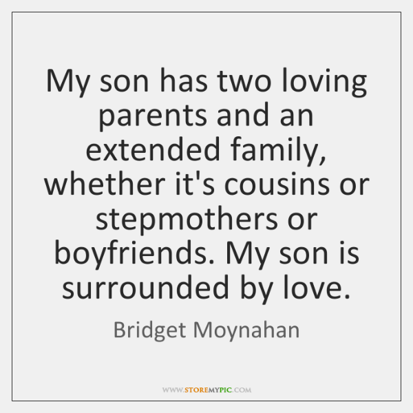 My son has two loving parents and an extended family, whether it's ...