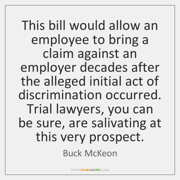 This bill would allow an employee to bring a claim against an ...