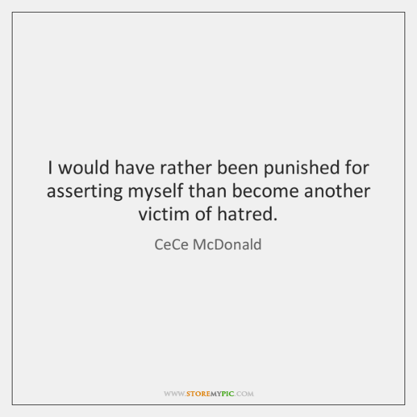 I would have rather been punished for asserting myself than become another ...