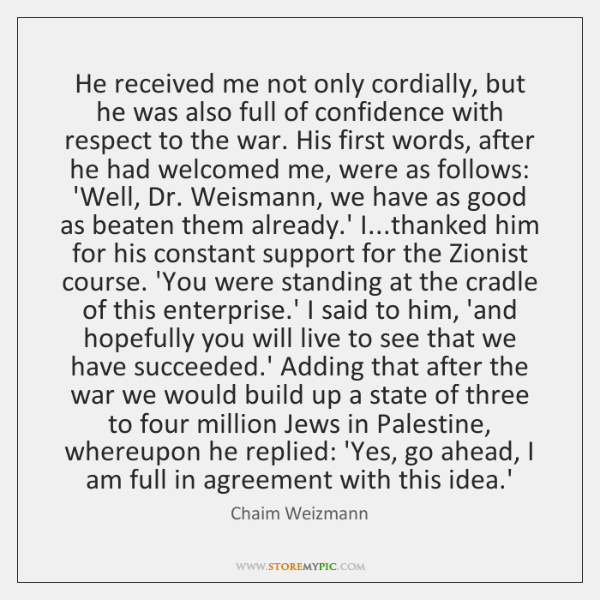 He received me not only cordially, but he was also full of ...