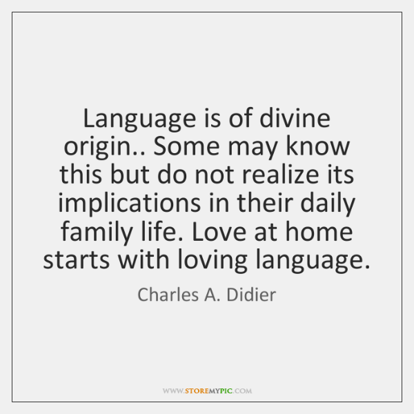 Language is of divine origin.. Some may know this but do not ...