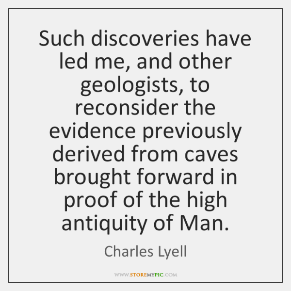 Such discoveries have led me, and other geologists, to reconsider the evidence ...