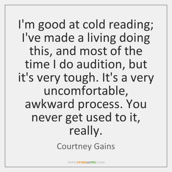 I'm good at cold reading; I've made a living doing this, and ...