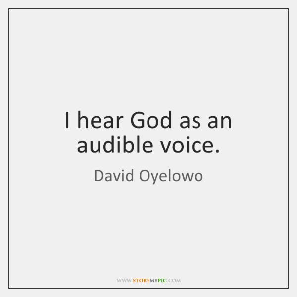 I hear God as an audible voice.