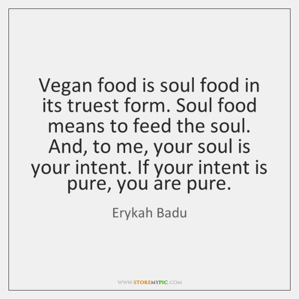 Vegan Food Is Soul Food In Its Truest Form Soul Food Means