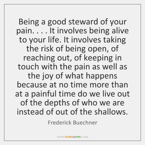 Being a good steward of your pain        It involves being