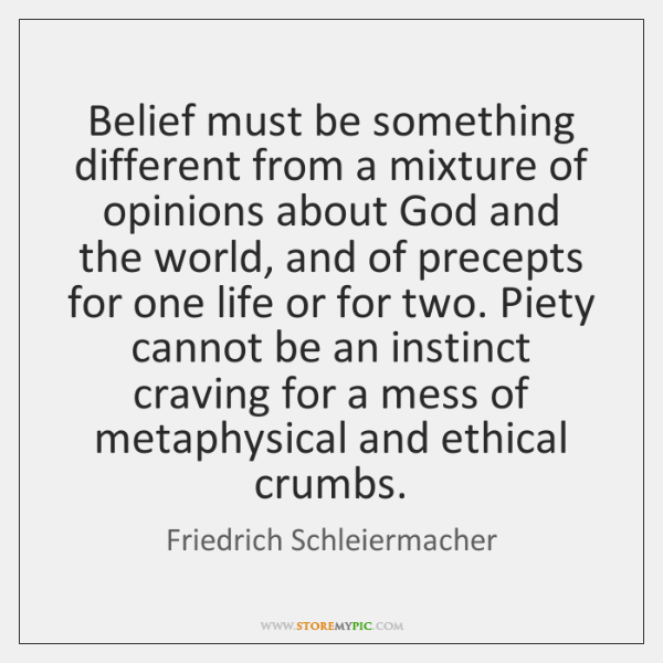 Belief must be something different from a mixture of opinions about God ...