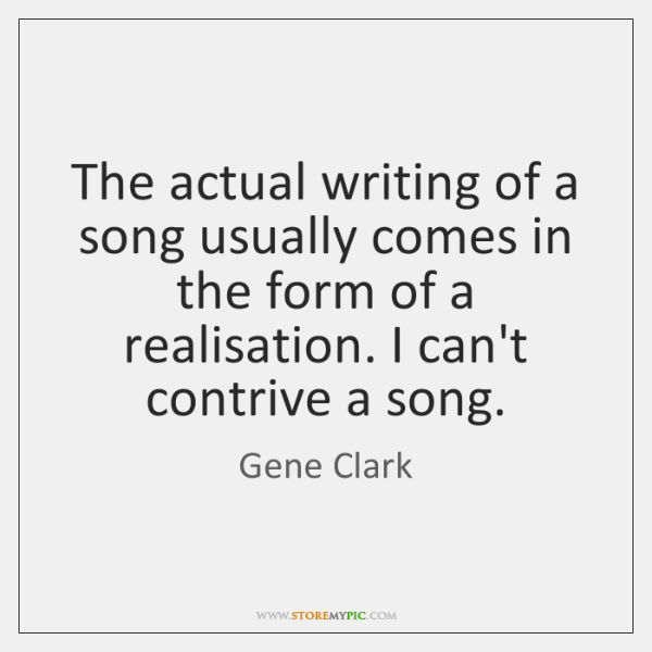 The actual writing of a song usually comes in the form of ...