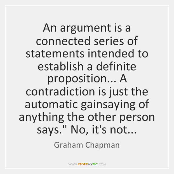 An argument is a connected series of statements intended to establish a ...